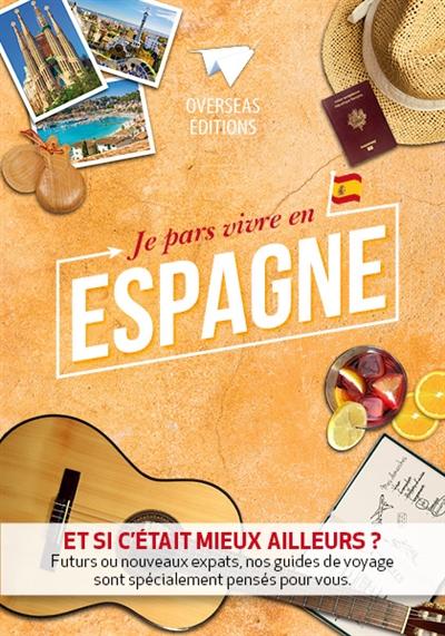 Je pars vivre en Espagne