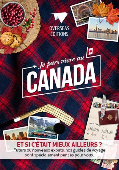 Je pars vivre au Canada